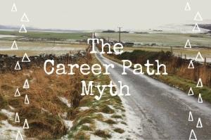 The Career Path Myth