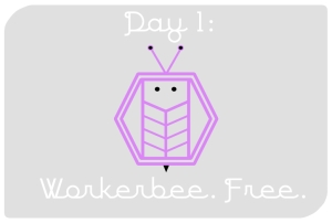 Day 1: Workerbee. Free.
