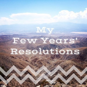 My Few Years' Resolutions