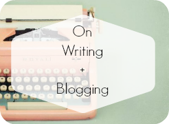 On Writing and Blogging